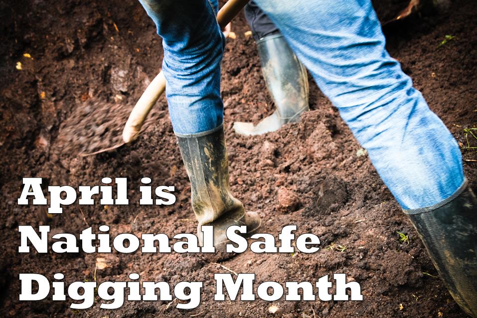 National_Safe_Digging_Month